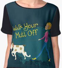 Walk Your Mutt Off! ~ Dog Walker & Mutt Lover Shirts Women's Chiffon Top