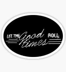 Lass die guten Zeiten ruhen. Sticker