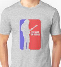 war on drugs Unisex T-Shirt
