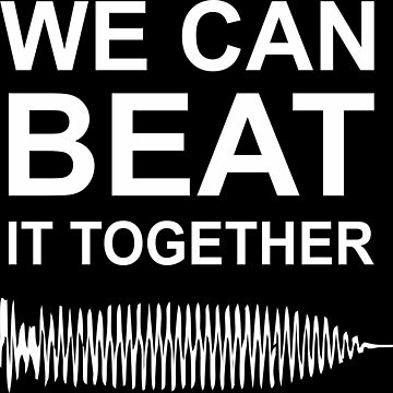 we can beat it together by casanchez