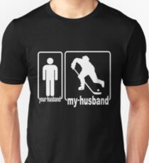 My Husband Is Hockey Player, Your Husband Is Not Unisex T-Shirt