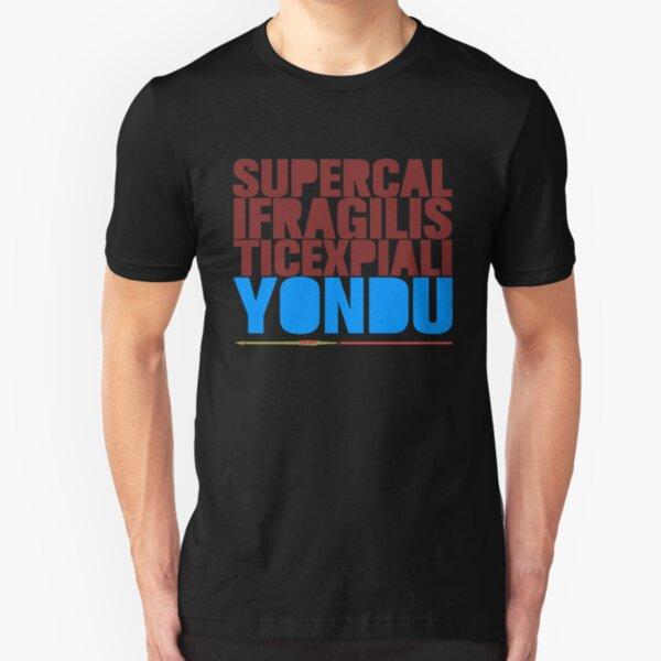 SupercalifragilisticexpialiYONDU Slim Fit T-Shirt