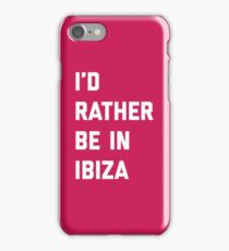 Be In Ibiza Music Quote iPhone Case/Skin