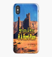 Between A Rock & A Hard Place iPhone Case/Skin