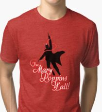 Yondu - I'm Mary Poppins Y'all! Tri-blend T-Shirt