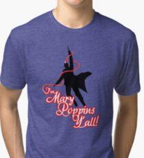 Yondu - I'm Mary Poppins Y'all! Tri-blend T-Shirt