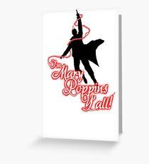 Yondu - I'm Mary Poppins Y'all! Greeting Card