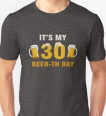 It's My 30th Beer-th Day Funny Birthday Cheer Pun Unisex T-Shirt
