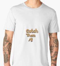 Catch Them All Men's Premium T-Shirt