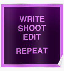 Write shoot edit repeat // Filmmaking Poster