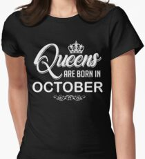 Queens are born in October birthday shirt Womens Fitted T-Shirt