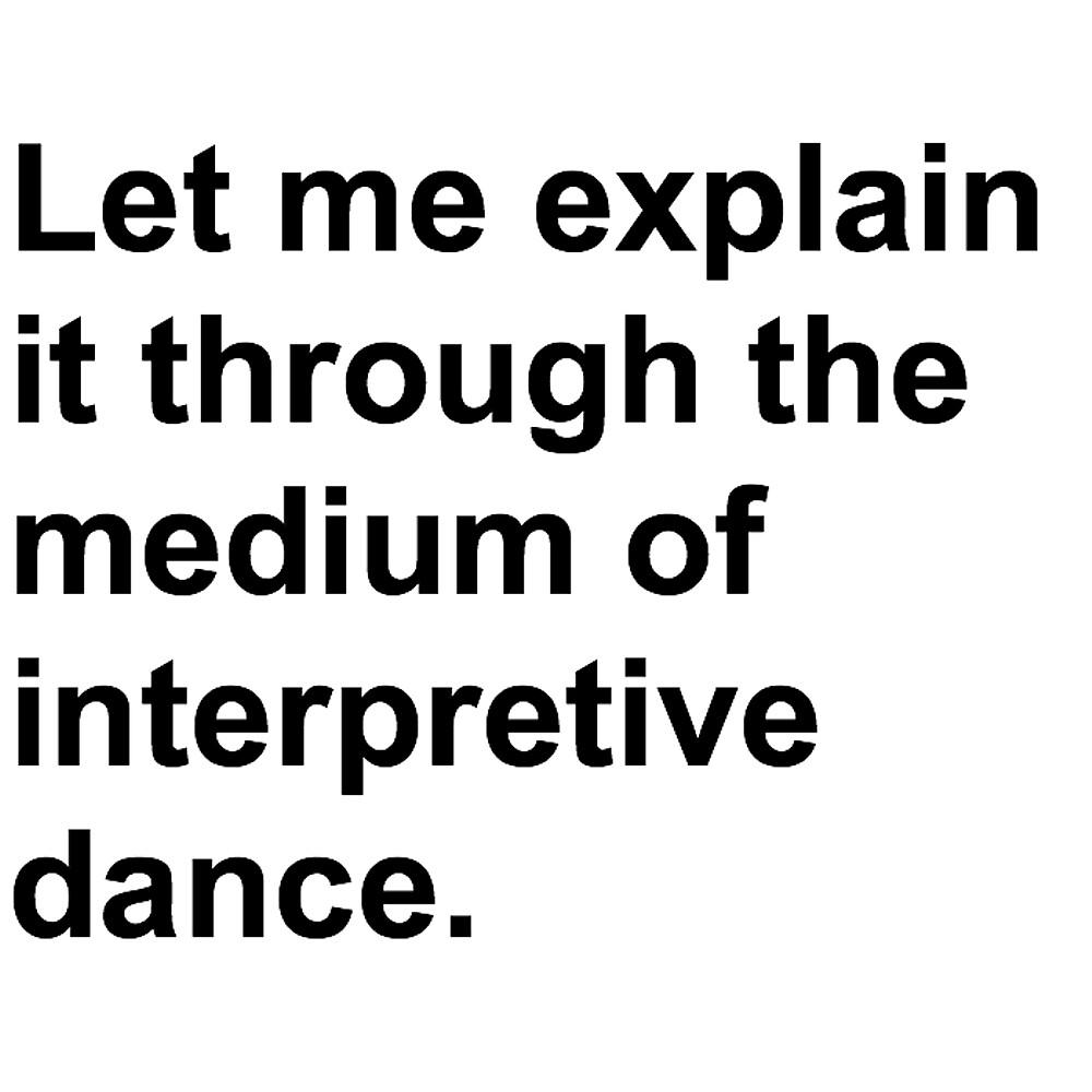 Interpretive dance by Lyddalek
