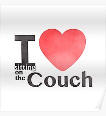 I Heart Sitting On The Couch Poster