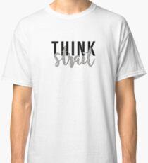 think strait Classic T-Shirt