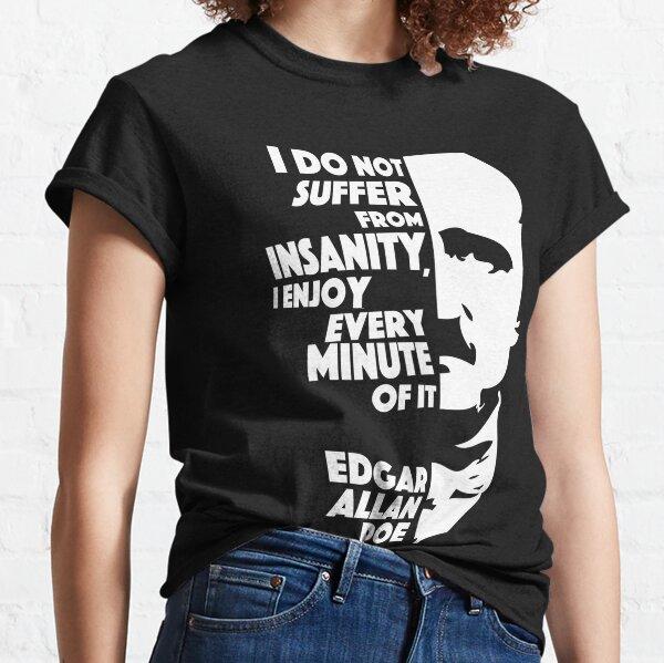 Edgar Allan Poe Insanity Classic T-Shirt