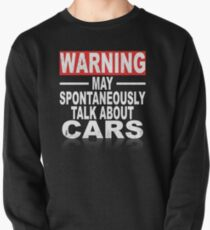 Warning: May Spontaneously Talk About Cars Pullover