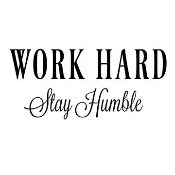 WORK HARD stay humble by FreshArtPrints