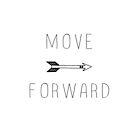 Move Forward  by FreshArtPrints