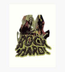 Rock Hard Art Print