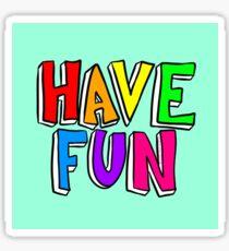 Have Fun Sticker