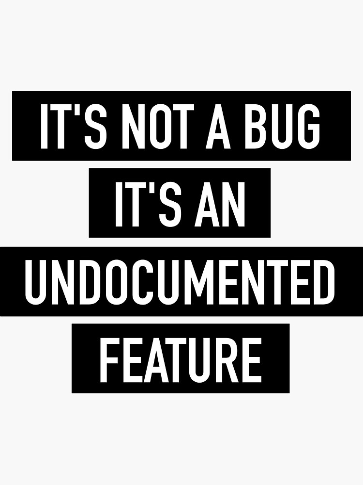 It's not a bug! by devtee
