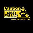 Caution - Crazy Cat Lady - Bag by jayveezed