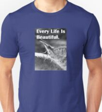 Every Little Life: For The Insect Friends Unisex T-Shirt