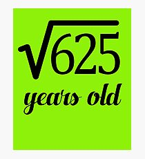 Square Root 25th Birthday Fun for Math Geeks Photographic Print