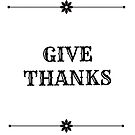 Give Thanks  by FreshArtPrints