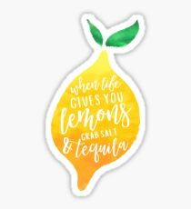 When Life Gives You Lemons, Grab Salt & Tequila Sticker