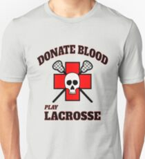 Donate Blood Play Lacrosse Funny T-Shirt Unisex T-Shirt