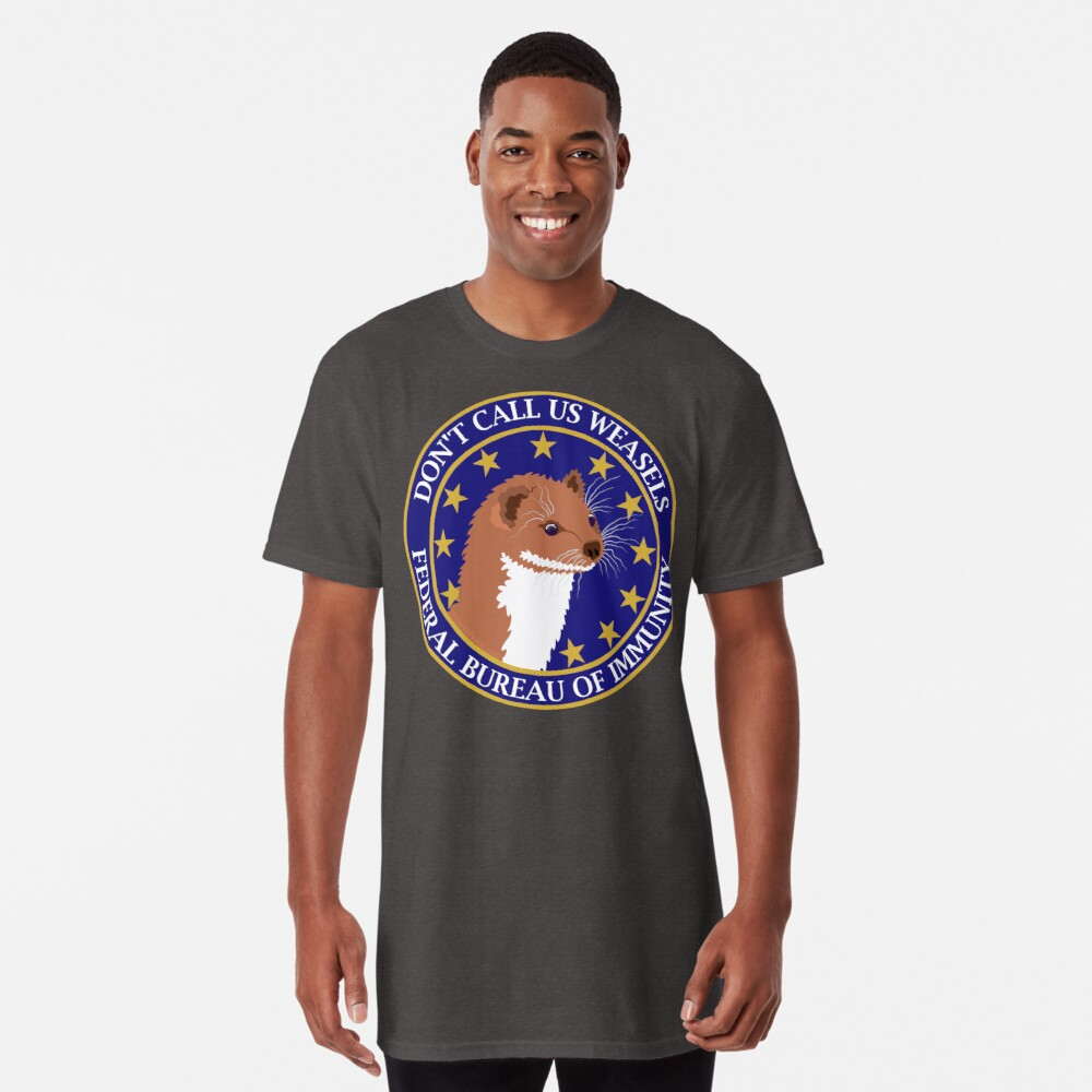 Don't Call Us Weasels FBI Director James Comey Parody  Long T-Shirt