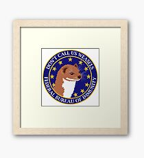Don't Call Us Weasels FBI Director James Comey Parody  Framed Print
