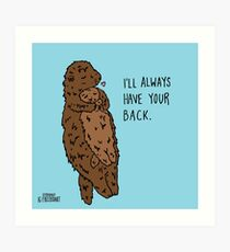 I'll Always Have Your Back Art Print