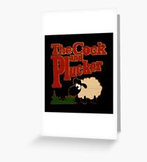 The COCK and PLUCKER Greeting Card