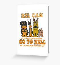 BREED SPECIFIC LEGISLATION CAN GO TO HELL Greeting Card