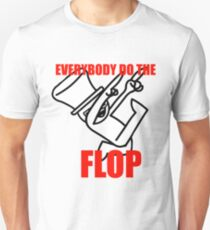 Everybody do the Flop Unisex T-Shirt
