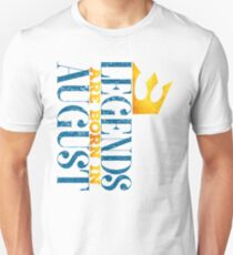 Legends Queens  kings are born in august  Unisex T-Shirt