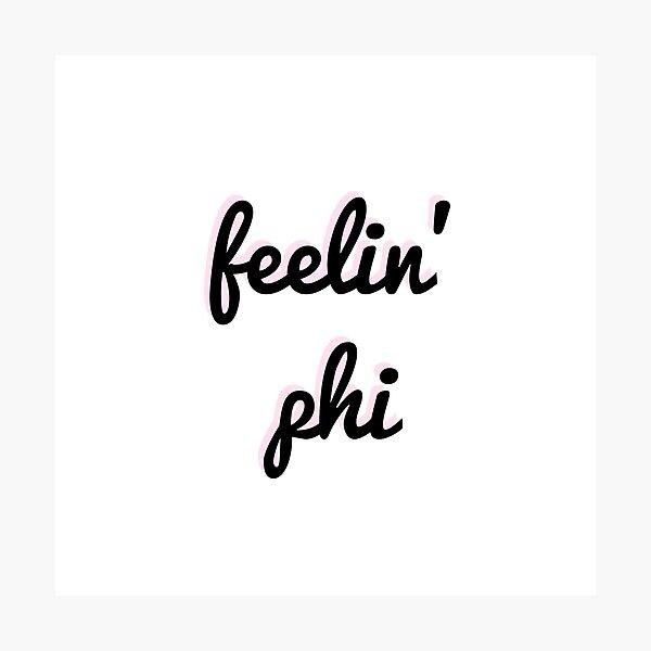 Feelin' Phi Photographic Print
