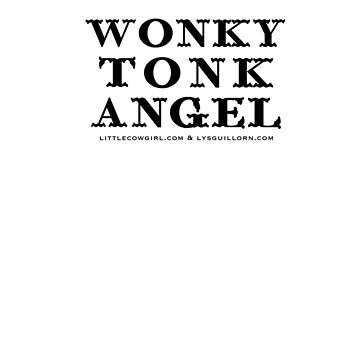 Wonky Tonk Angel - Black Type by lilyguillotine