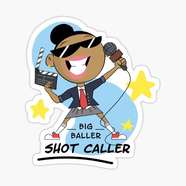 Big Baller. Shot Caller Sticker