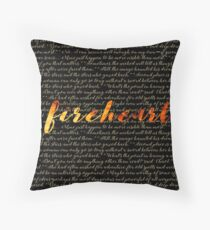 Fireheart quoted design Throw Pillow