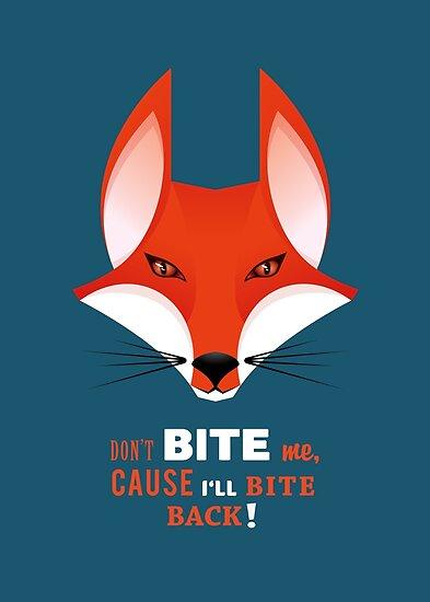 Don't bite me, cause I'll bite back! by Ron Hoekstra