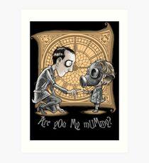 I Am Not Your Mummy Art Print