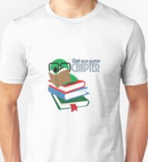 Just one more Chapter- Bookworm  Unisex T-Shirt