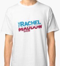 The Rachel Maddow Show Classic T-Shirt