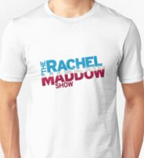The Rachel Maddow Show T-Shirt