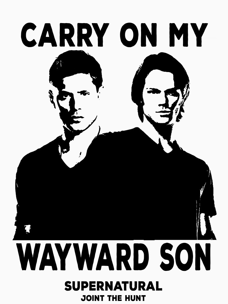 CARRY ON MY WAYWARD SON by spnlover1196