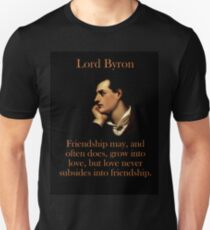 Friendship May And Often Does - Lord Byron Unisex T-Shirt