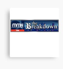 The Breakdown : Inspired by Great News Canvas Print